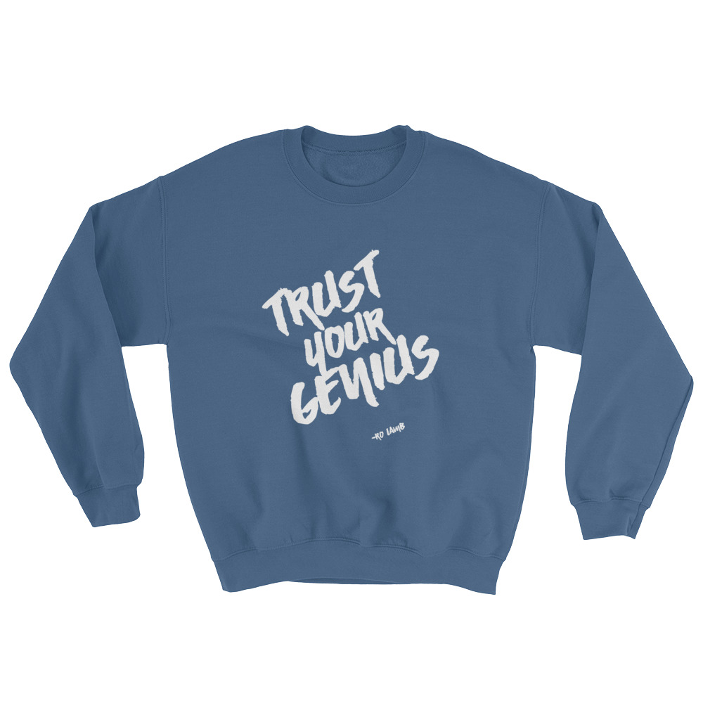 Trust Your Genius Sweatshirt By Ro Lamb